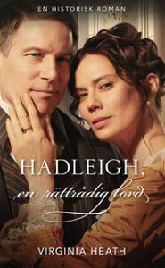 Hadleigh, en r?ttr?dig lord【電子書籍】[ Virginia Heath ]