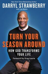 Turn Your Season AroundHow God Transforms Your Life【電子書籍】[ Darryl Strawberry ]