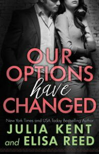 Our Options Have ChangedRomantic Comedy Office Romance Story【電子書籍】[ Julia Kent ]