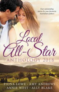 Local All-Star Anthology 2018/The Surgeon's Special Delivery/Girl Least Likely To Marry/Captive In The Spotlight/The Shock Engagement【電子書籍】[ Amy Andrews ]