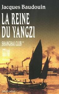 La reine du Yangzi Shanghai club tome 2【電子書籍】[ Jacques BAUDOUIN ]