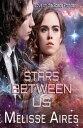 Stars Between Us...