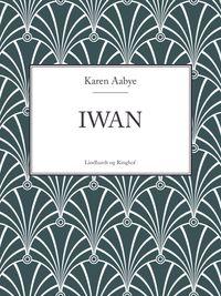 Iwan【電子書籍】[ Karen Aabye ]