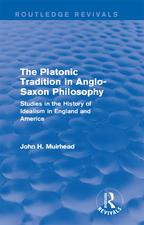The Platonic Tradition in Anglo-Saxon PhilosophyStudies in the History of Idealism in England and America【電子書籍】[ John H. Muirhead ]
