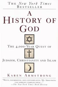 A History of GodThe 4,000-Year Quest of Judaism, Christianity and Islam【電子書籍】[ Karen Armstrong ]