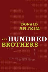 The Hundred BrothersA Novel【電子書籍】[ Donald Antrim ]