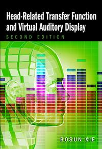 Head-Related Transfer Function and Virtual Auditory Display【電子書籍】[ Bosun Xie ]