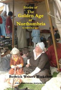 Stories of The Golden Age of Northumbria【電子書籍】[ Berwick Writers Workshop ]