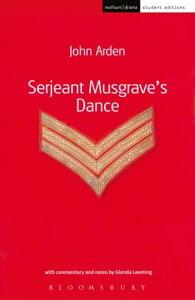 Serjeant Musgrave's Dance【電子書籍】[ John Arden ]