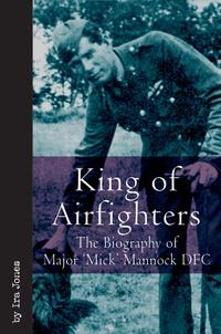 King Of Airfighters The Biography Of Major