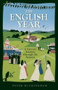 The English Year: A Literary Journey Through the Seasons【電子書籍】