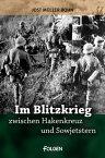 Im Blitzkrieg zwischen Hakenkreuz und Sowjetstern【電子書籍】[ Jost M?ller-Bohn ]