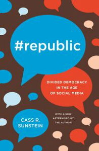 #RepublicDivided Democracy in the Age of Social Media【電子書籍】[ Cass R. Sunstein ]