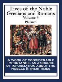 Lives of the Noble Grecians and RomansVolume 4【電子書籍】[ Plutarch ]