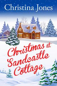 Christmas at Sandcastle Cottage【電子書籍】[ Christina Jones ]