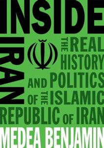 Inside IranThe Real History and Politics of the Islamic Republic of Iran【電子書籍】[ Medea Benjamin ]