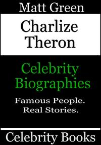 Charlize Theron: Celebrity Biographies【電子書籍】[ Matt Green ]
