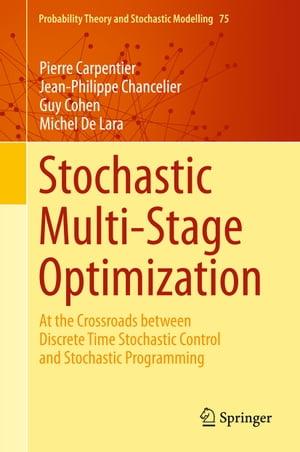 洋書, COMPUTERS & SCIENCE Stochastic Multi-Stage Optimization At the Crossroads between Discrete Time Stochastic Control and Stochastic Programming Pierre Carpentier