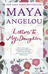 Letter to My Daughter【電子書籍】[ Maya Angelou ]
