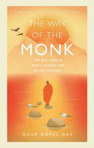 The Way of the MonkThe four steps to peace, purpose and lasting happiness【電子書籍】[ Gaur Gopal Das ]