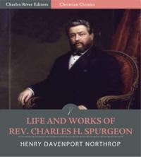 Life and Works of Rev. Charles H. Spurgeon: Books I and II (Illustrated Edition)【電子書籍】[ Henry Davenport Northrop ]