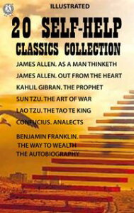 20 Self-Help Classics CollectionJames Allen. As A Man Thinketh James Allen. Out from the Heart Kahlil Gibran. The Prophet Sun Tzu. The Art of War Lao Tzu. The Tao Te King Confucius. Analects Benjamin Franklin. The Way to Wealth, The Auto【電子書籍】