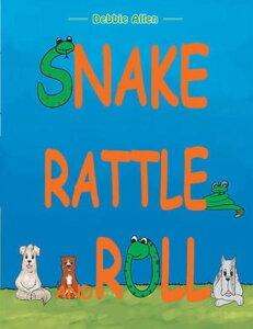 Snake Rattle and Roll【電子書籍】[ Debbie Allen ]