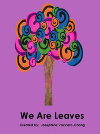 We Are Leaves【電子書籍】[ Josephine Vaccaro-Chang ]