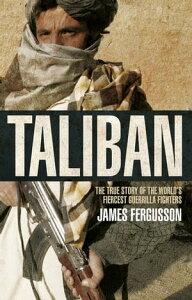 Taliban【電子書籍】[ James Fergusson ]