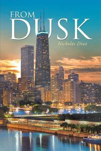 From Dusk【電子書籍】[ Nickolas Diaz ]