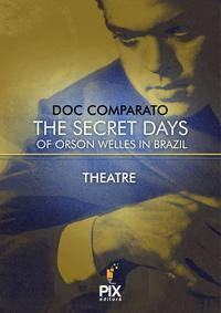 The secret days of Orson Welles in Brazil【電子書籍】[ Doc Comparato ]