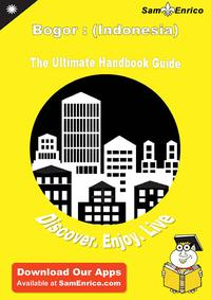 Ultimate Handbook Guide to Bogor : (Indonesia) Travel GuideUltimate Handbook Guide to Bogor : (Indonesia) Travel Guide【電子書籍】[ Jennie Poulsen ]
