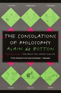 The Consolations of Philosophy【電子書籍】[ Alain De Botton ]