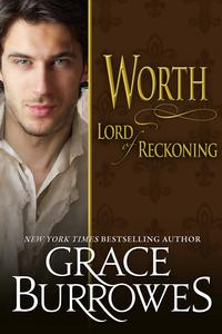 Worth Lord Of Reckoning【電子書籍】[ Grace Burrowes ]