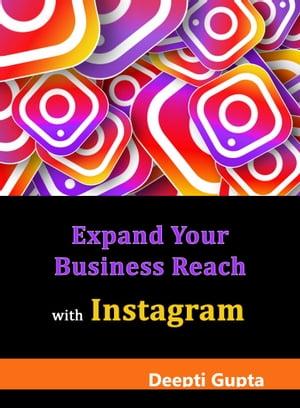 洋書, BUSINESS & SELF-CULTURE Expand Your Business Reach with Instagram Deepti Gupta