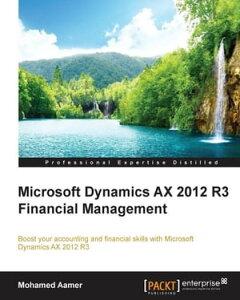 Microsoft Dynamics AX 2012 R3 Financial Management【電子書籍】[ Mohamed Aamer ]