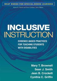 Inclusive InstructionEvidence-Based Practices for Teaching Students with Disabilities【電子書籍】[ Mary T. Brownell, PhD ]