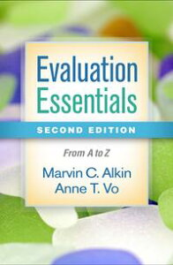 Evaluation Essentials, Second EditionFrom A to Z【電子書籍】[ Marvin C. Alkin, EdD ]