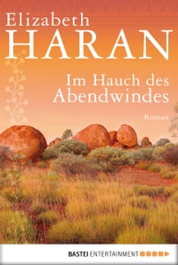 Im Hauch des AbendwindesRoman【電子書籍】[ Elizabeth Haran ]