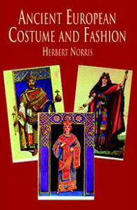 Ancient European Costume and Fashion【電子書籍】[ Herbert Norris ]