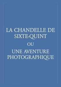 La Chandelle de Sixte-Quint Ou Une aventure photographique【電子書籍】[ Anonyme ]