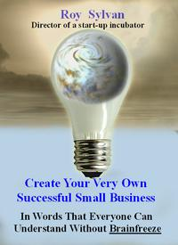 Create Your Very Own Successful Small Business【電子書籍】[ Roy Sylvan ]