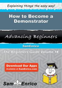 How to Become a DemonstratorHow to Become a Demonstrator【電子書籍】[ Eddie Hewitt ]