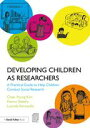 Developing Children as ResearchersA Practical Guide to Help Children Conduct Social Research【電子書籍】[ Chae-Young Kim ]