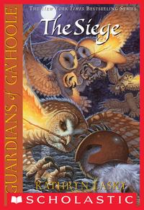 Guardians of Ga'Hoole #4: The Siege【電子書籍】[ Kathryn Lasky ]