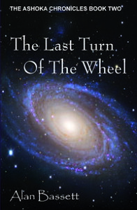 The Last Turn of the Wheel: Book Two of the Ashoka Chronicles【電子書籍】[ Alan Bassett ]