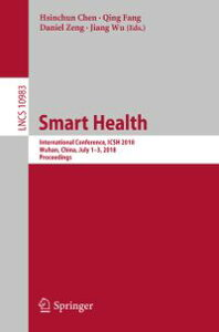 Smart HealthInternational Conference, ICSH 2018, Wuhan, China, July 1?3, 2018, Proceedings【電子書籍】