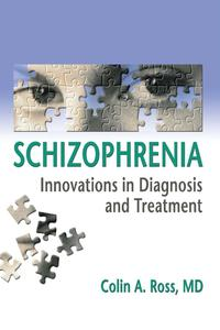 SchizophreniaInnovations in Diagnosis and Treatment【電子書籍】[ Colin Ross ]
