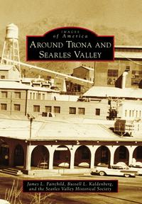 Around Trona and Searles Valley【電子書籍】[ Russell L. Kaldenberg ]