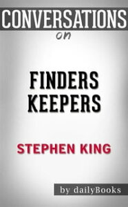 Finders Keepers: A Novel (The Bill Hodges Trilogy) by?Stephen King?| Conversation Starters【電子書籍】[ dailyBooks ]